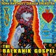 The Balkanik Gospel